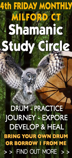 Shamanic Study and Practice Group, 4th Friday of the month, Milford, CT