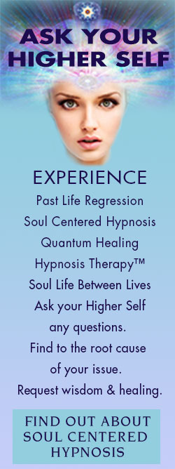 Book Your QHHT session Call 203-980-4103, EXPERIENCE, Past Life Regression, Soul Centered Hypnosis, Quantum Healing Hypnosis Therapy™ Soul Life Between Lives, In partnership with your Higher Self, we get to the root cause  of your issue.  Your H.S. answers  your questions  & bestows healing. http://soulcenteredhypnosis.com